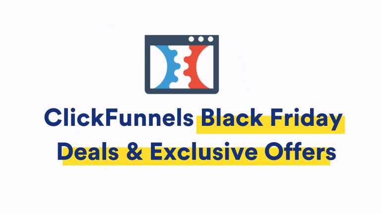 Clickfunnels Black Friday Deals & Offers-For 2020 Get it Now
